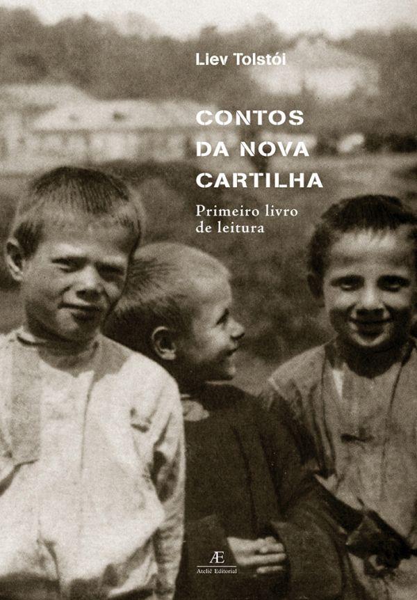 Contos da nova cartilha - Primeiro livro de leitura, livro de Liev Tolstói
