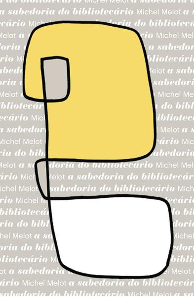 A sabedoria do bibliotecário, livro de Michel Melot