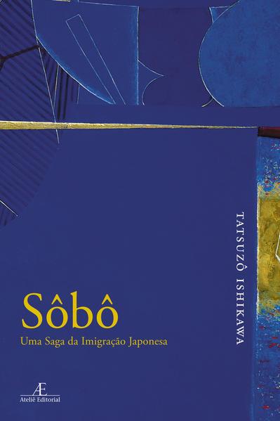 Sôbô - Uma saga da imigração japonesa, livro de Tatsuzô Ishikawa