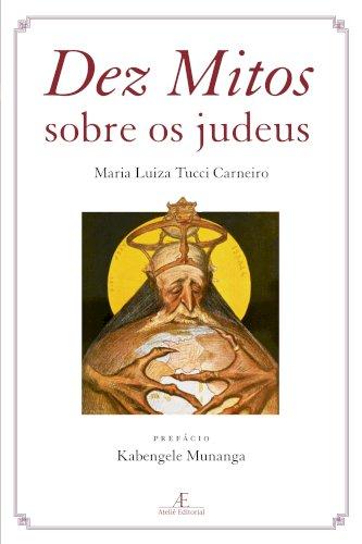 Dez Mitos sobre os Judeus (2ª ed.), livro de Maria Luiza Tucci Carneiro