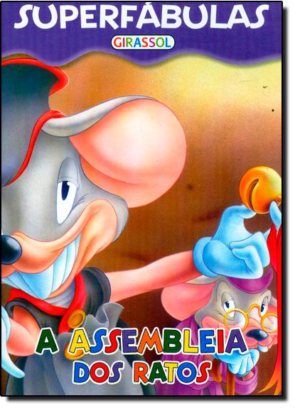 SUPERFABULAS - A ASSEMBLEIA DOS RATOS, livro de Girassol
