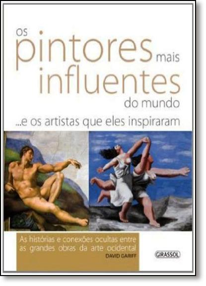 Pintores Mais Influentes do Mundo...e os Artistas que Eles Inspiraram, Os, livro de David Gariff