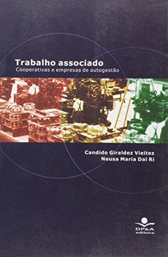 Trabalho Associado De Cooperativas E Empresas De Auto-Gestao, livro de Candido Giraldez Vieitez