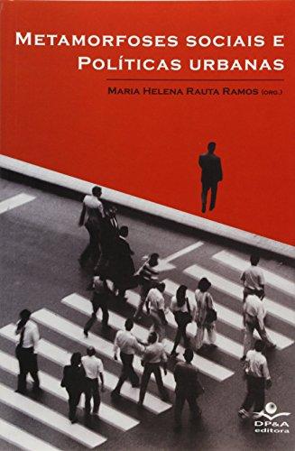 Metamorfoses Sociais E Politicas Urbanas, livro de