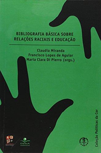 Bibliografia Básica Sobre Relações Raciais e Educação, livro de Claudia Miranda, Francisco Lopes de Aguiar, Maria Clara di Pierro