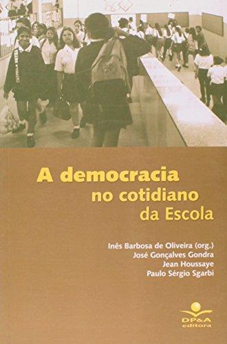 A Democracia no Cotidiano da Escola, livro de Inês Barbosa de Oliveira