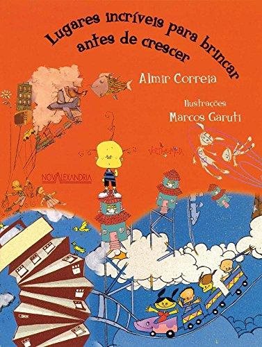 Lugares Incríveis para brincar antes de crescer, livro de Almir Correia