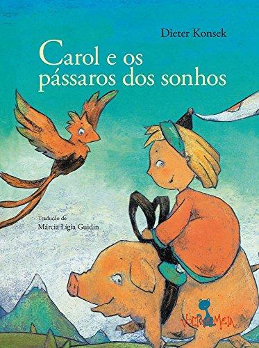 Carol e os Pássaros dos Sonhos, livro de Dieter Konsek