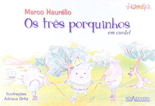 Os Tres Porquinhos. Em Cordel, livro de Marco Haurelio