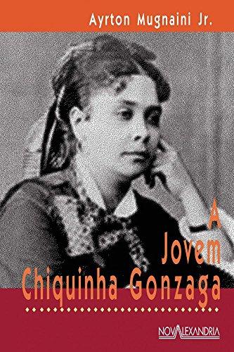 A Jovem Chiquinha Gonzaga, livro de Ayrton Mugnaini Jr.