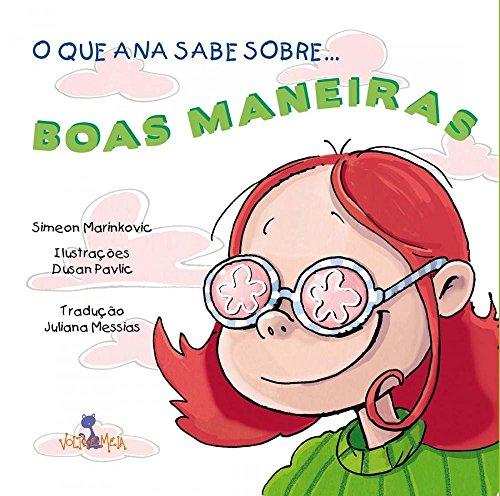 Que Ana Sabe Sobre Boas... Boas Maneiras, O, livro de Simeon Marinkovic