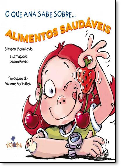 Que Ana Sabe Sobre, O Alimentos Saudáveis, livro de Simeon Marinkovic