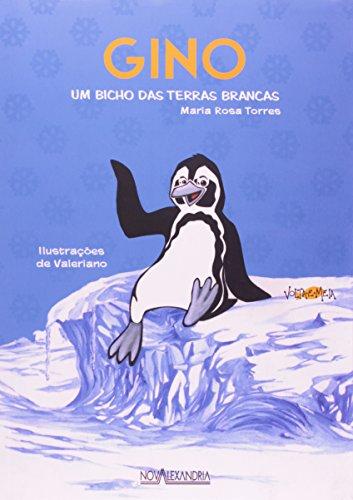 Gino. Um Bicho Das Terras Brancas, livro de Rosa Maria Torres
