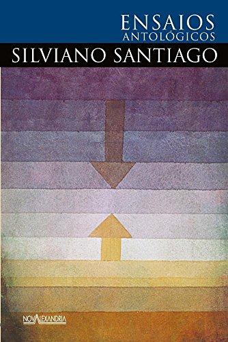 Ensaios Antológicos de Silviano Santiago, livro de Santiago Silviano