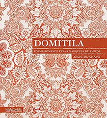 Domitila: Poema-Romance para a Marquesa de Santos, livro de Alvaro Alves de Farias