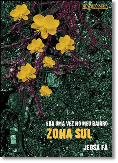 Zona Sul - Coleção Era Uma Vez no Meu Bairro, livro de Jeosafá Fernandez Gonçalves
