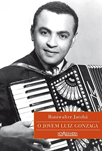 O Jovem Luiz Gonzaga, livro de Roniwalter Jatobá