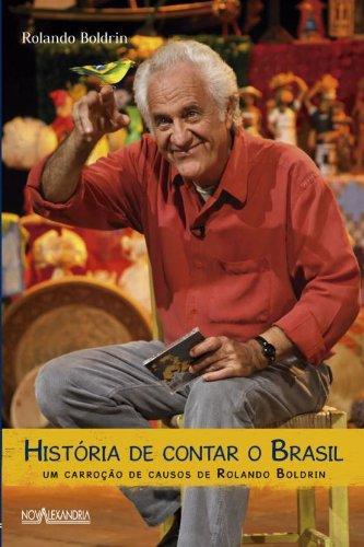 Historia De Contar O Brasil. Um Carroção De Causos De Rolando Boldrin, livro de Rolando Boldrin