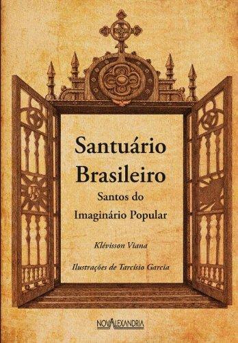 Santuario Brasileiro Santos Do Imaginario Popular, livro de Klevisson Viana