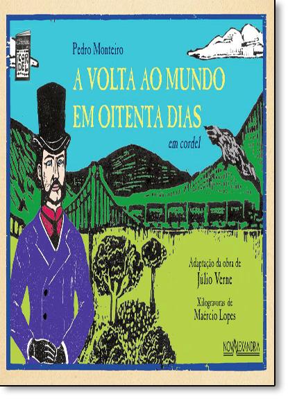 Volta ao Mundo em Oitenta Dias, A: Em Cordel, livro de Júlio Verne