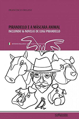 Pirandello e a Máscara Animal: Incluindo 16 novelas de Luigi Pirandello, livro de Luigi Pirandello