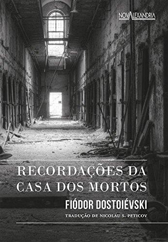 Recordações da Casa dos Mortos, livro de Fiodor Dostoiévski
