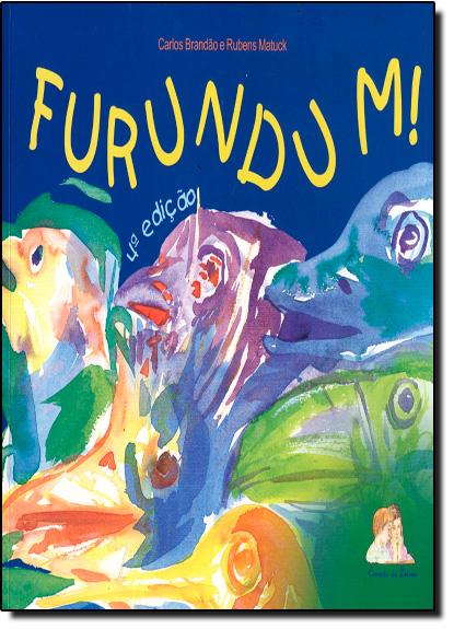 Furundum! - Canções e Cores de Carinho Com a Vida, livro de BRANDAO/MATUCK
