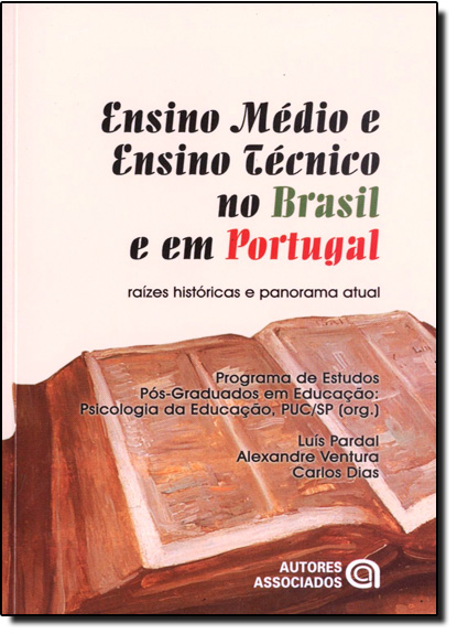Ensino Médio e Ensino Técnico no Brasil e Em Portugal, livro de Luís Pardal