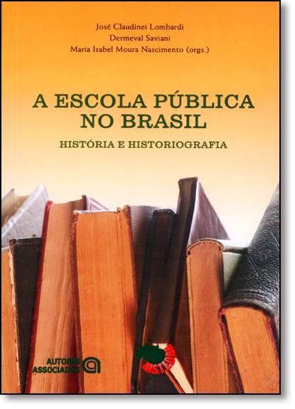 Escola Pública no Brasil, A: História e Historiografia, livro de Pedro Goergen