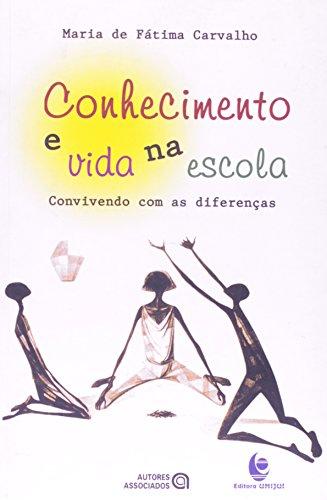 Conhecimento e Vida na Escola: Convivendo com as diferenças, livro de Maria de Fátima Carvalho