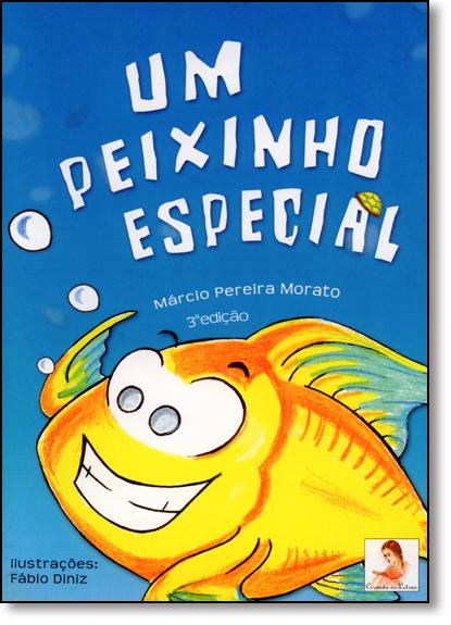 Peixinho Especial, Um, livro de Márcio Pereira Morato