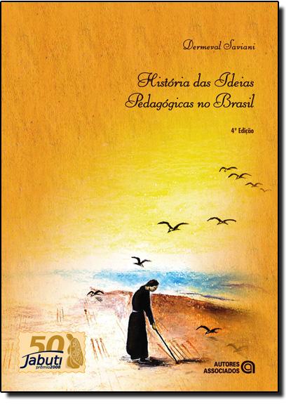 História das Ideias Pedagógicas no Brasil, livro de Dermeval Saviani