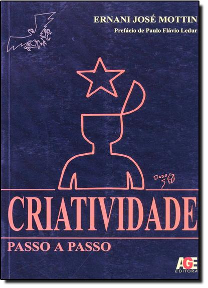 CRIATIVIDADE - COL PASSO A PASSO, livro de MOTTIN