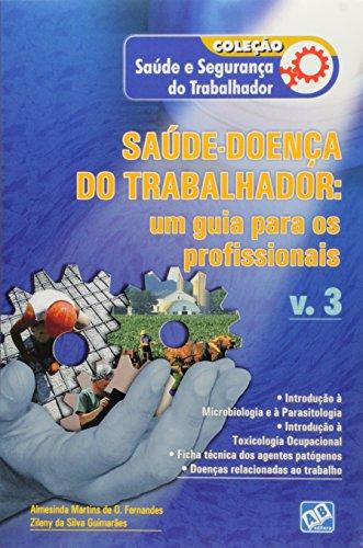Saúde-doença do Trabalhador: Um Guia Para os Profissionais - Vol.3, livro de Almesinda Martins de Oliveira Fernandes
