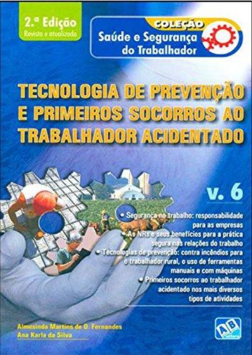 Tecnologia de Prevenção e Primeiros Socorros ao Trabalhador Acidentado - Vol. 6, livro de Almesinda Martins de Oliveira Fernandes