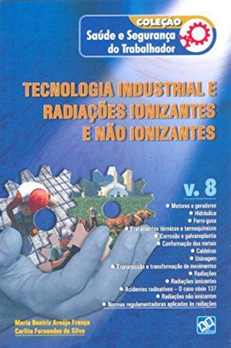 Tecnologia Industrial e Radiações Ionizantes e Não Ionizantes - Vol.8, livro de Maria Beatriz Araújo França