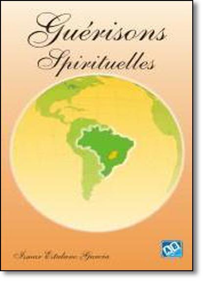 Guérisons Spirituelles, livro de Ismar Estulano Garcia