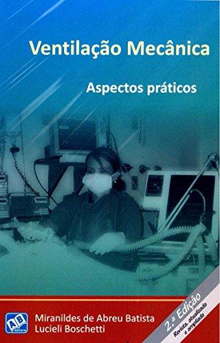 Ventilação Mecânica: Aspectos Práticos, livro de Miranildes de Abreu Batista