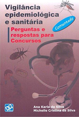 Vigilância Epidemiológica e Sanitária - Comentada, livro de Ana Karla da Silva