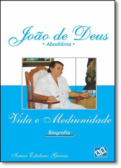 João de Deus: Vida e Mediúnidade, livro de Ismar Estulano Garcia