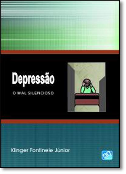 Depressão o Mal Silencioso, livro de Klinger Fontinele Júnior
