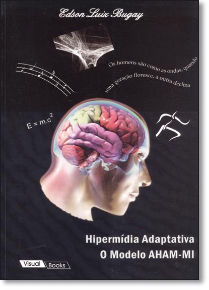 Hipermídia Adaptativa: o Modelo Aham Mi, livro de Edson Luiz Bugay
