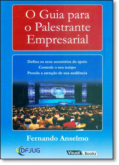 Guia do Palestrante Empresarial, O, livro de Fernando Anselmo