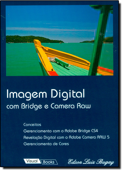 Imagem Digital com Bridge e Camera Raw, livro de Edson Luiz Bugay
