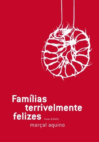 Famílias terrivelmente felizes, livro de Marçal Aquino