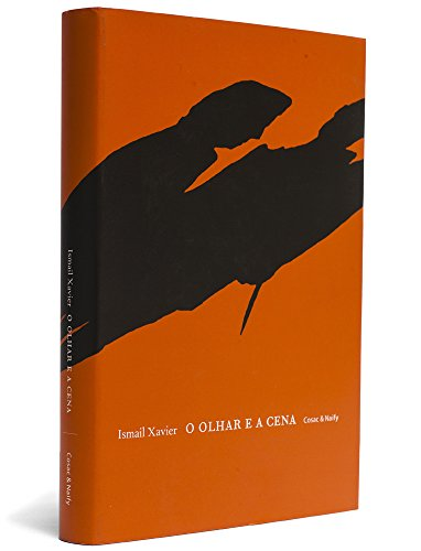 O olhar e a cena - Melodrama, Hollywood, Cinema Novo e Nelson Rodrigues, livro de Ismail Xavier