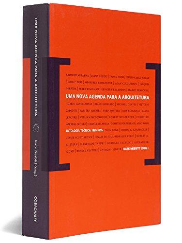 Uma nova agenda para a arquitetura - antologia teórica (1965-1995), livro de Kate Nesbitt (Org.)