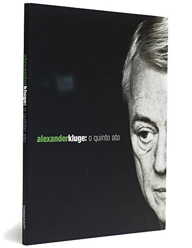 Alexander Kluge: o quinto ato, livro de Jane de Almeida (org.)