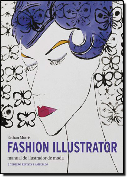 Fashion Ilustrator: Manual do Ilustrador de Moda, livro de Bethan Morris