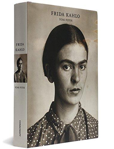 Frida Kahlo: suas fotos, livro de Pablo Ortiz Monasterio (Org.)
